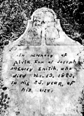 In memory of Alvin, Son of Joseph & Lucy Smith, who died Nov. 19, 1823, in His 25 year of His life.